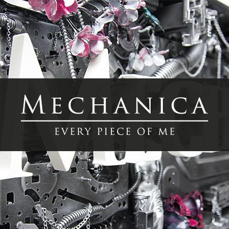 Mechanica Every Piece of Me